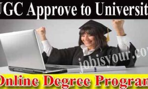 UGC Permitted University to kick off Online Degree Programs - 2021