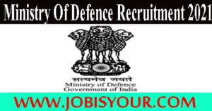 Recruitment Of Ministry Of Defence 2021- Apply Before Last Date